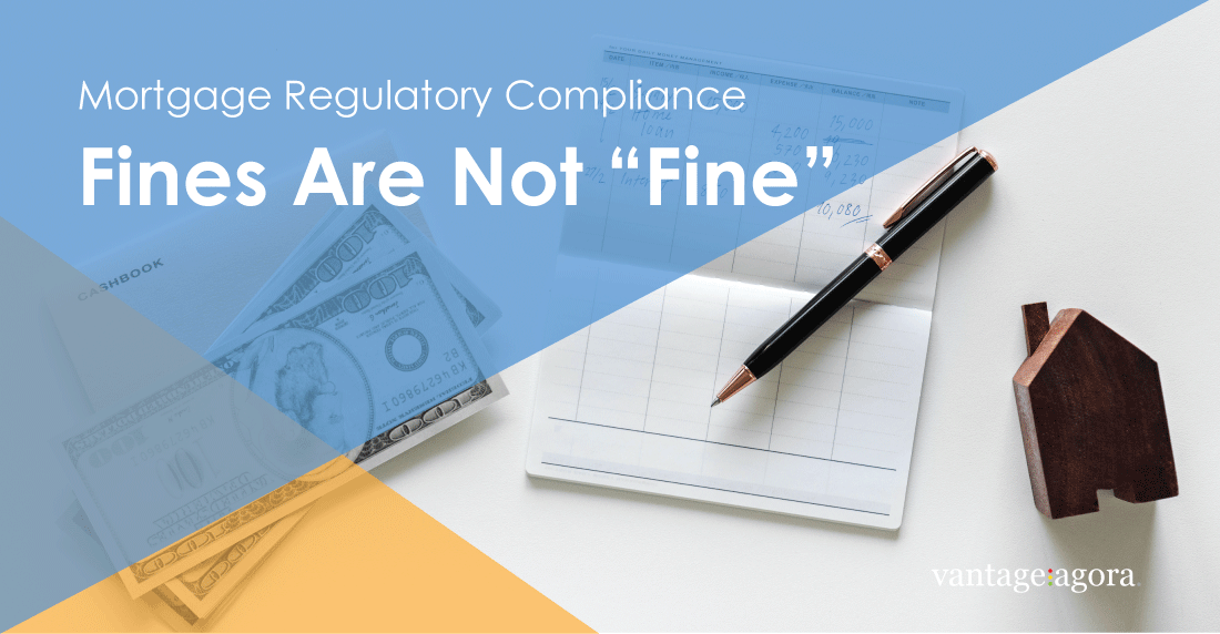 "Mortgage Regulatory Compliance - Fines are not ""Fine"""