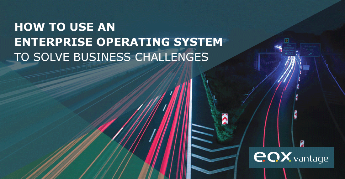 How to Use an Enterprise Operating System to Solve Business Challenges