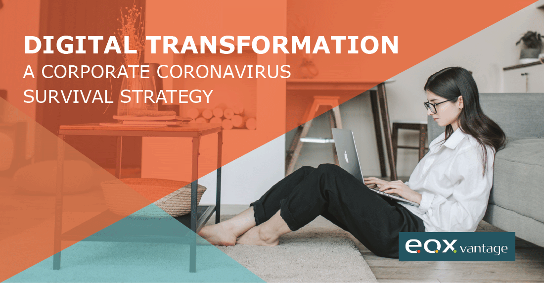 Digital Transformation: A Corporate Coronavirus Survival Strategy
