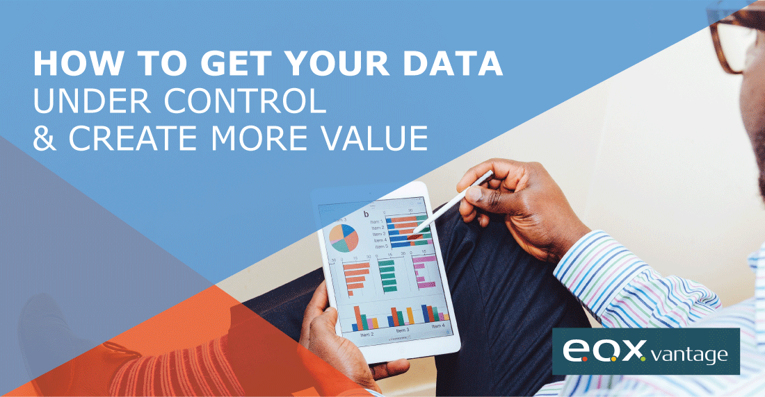 How to Get Your Data Under Control and Create More Value