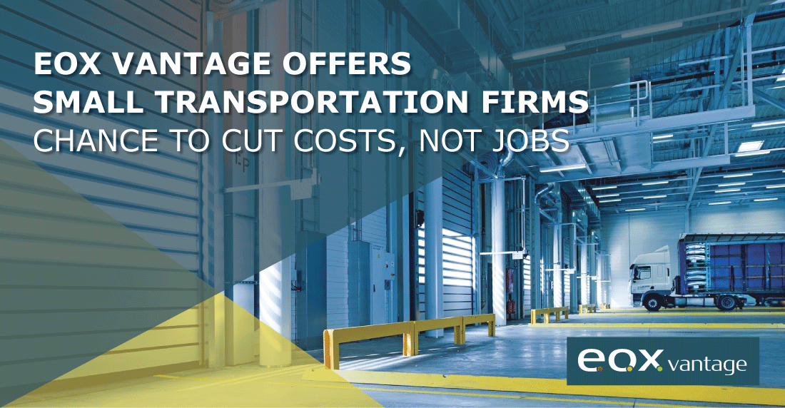 EOX Vantage Offers Small Transportation Firms Chance to Cut Costs, Not Jobs