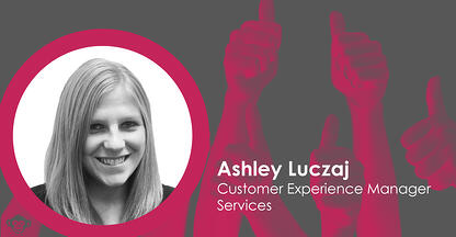 Ashley Luczaj - Customer Experience Manager - Services