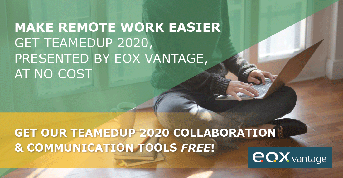 Get TeamedUp 2020, presented by EOX Vantage, and make remote work easier.