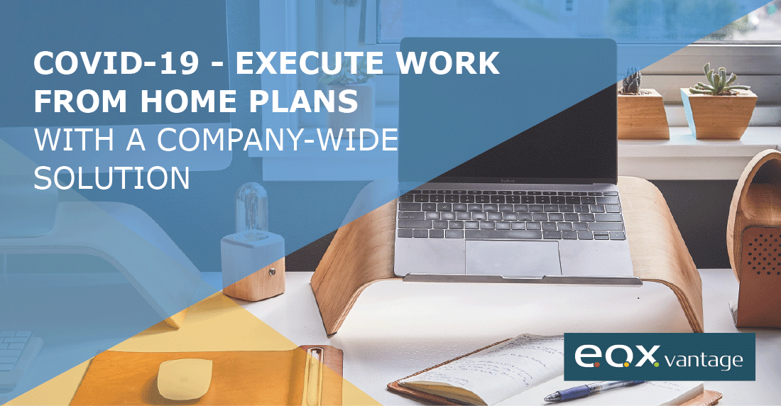 COVID-19 - Execute Work From Home Plans with a Company-Wide Solution