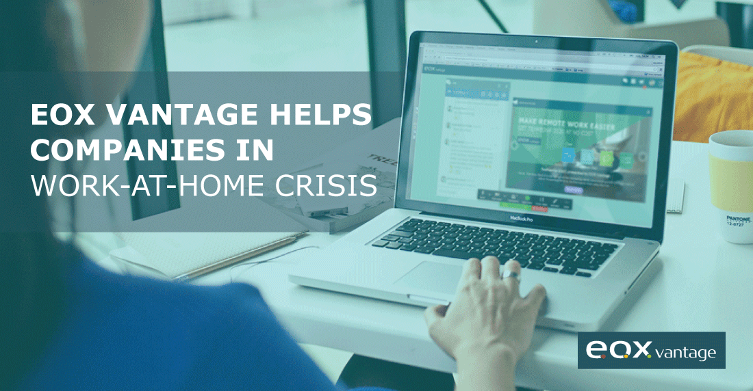 EOX Vantage helps companies in work-at-home crisis