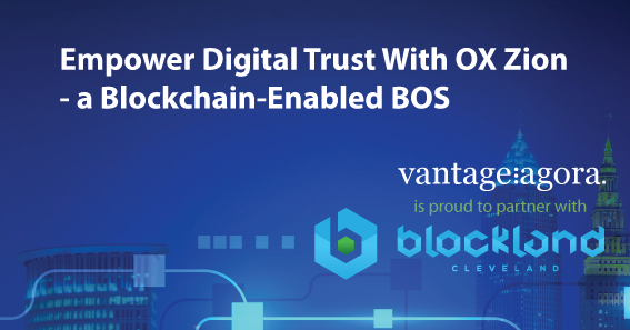 Empower digital trust with OX Zion - a Blockchain enabled BOS